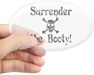 CafePress Surrender The Booty Oval Sticker Oval Bumper Sticker, Euro Oval Car Decal