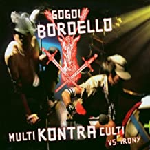Best gogol bordello multi kontra culti vs irony Reviews