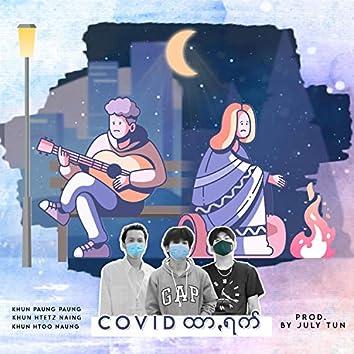 Covid Htar Rak (feat. Khun Paung Paung & Khun Htoo Naung)