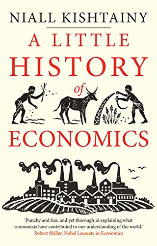 Compare Textbook Prices for A Little History of Economics Little Histories Illustrated Edition ISBN 9780300234527 by Kishtainy, Niall