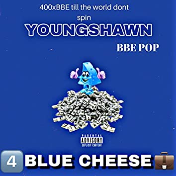 Blue Cheese (feat. BBE POP)