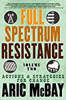 Full Spectrum Resistance, Volume Two: Actions and Strategies for Change