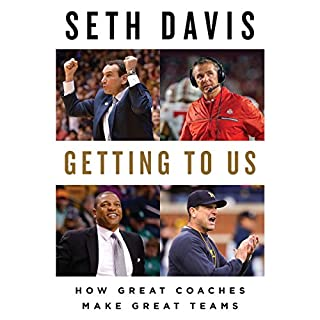 Getting to Us     How Great Coaches Make Great Teams              By:                                                                                                                                 Seth Davis                               Narrated by:                                                                                                                                 Mark Deakins                      Length: 9 hrs and 43 mins     130 ratings     Overall 4.7