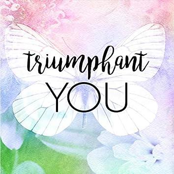 Triumphant You