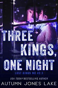 Three Kings, One Night (Lost Kings MC #2.5): A Motorcycle Club Holiday Romance by [Autumn Jones Lake]