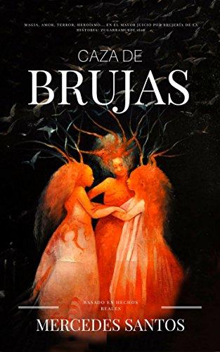 Caza de brujas: Magia, amor, terror, heroísmo... en el mayor juicio por...