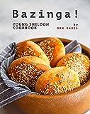Bazinga!: Young Sheldon Cookbook (English Edition)