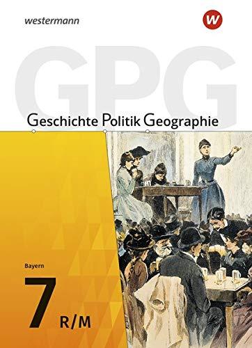 Geschichte - Politik - Geographie (GPG) - Ausgabe 2017 für Mittelschulen in Bayern: Schülerband 7: mit Schutzumschlag: Ausgabe 20107