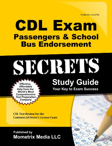 CDL Exam Secrets - Passengers & School Bus Endorsements & CDL Practice Tests Study Guide: CDL Test Review for the Commercial Driver's License Exam