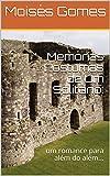 Memórias Póstumas de Um Solitário: : um romance para além do além... (Portuguese Edition)