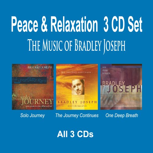 Price comparison product image Pianist Bradley Joseph's PEACE & RELAXATION Songs 3 CD Set - Solo Journey,  The Journey Continues,  One Deep Breath