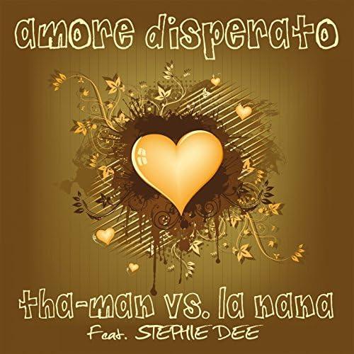 Tha-Man, La Nana feat. Stephie Dee