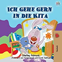 I Love to Go to Daycare (German Children's Book) (German Bedtime Collection)