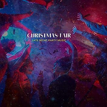 Christmas Fair - Late Night Party Music