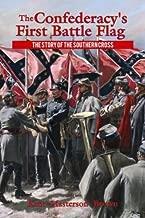 confederacy أولا ً ، مرسوم عليها علم المعركة: قصة of the Southern Cross