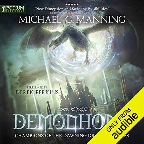 Demonhome     Champions of the Dawning Dragons, Book 3              By:                                                                                                                                 Michael G. Manning                               Narrated by:                                                                                                                                 Derek Perkins                      Length: 14 hrs and 21 mins     598 ratings     Overall 4.7