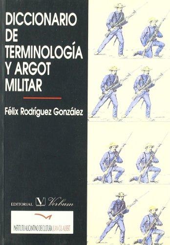 Diccionario De Terminología Y Argot Militar (Diccionarios)