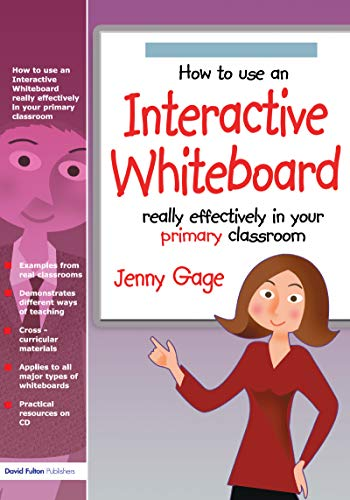How to Use an Interactive Whiteboard Really Effectively in Your Primary Classroom (English Edition)