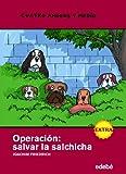 NÚMERO EXTRA... Operación: salvar la salchicha (Cuatro amigos y medio) (Spanish Edition)