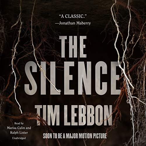 The Silence                   Written by:                                                                                                                                 Tim Lebbon                               Narrated by:                                                                                                                                 Marisa Calin,                                                                                        Ralph Lister                      Length: 11 hrs and 31 mins     Not rated yet     Overall 0.0