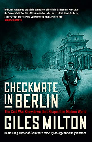 Checkmate in Berlin: The Cold War Showdown that Shaped the Modern World