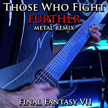 """Those Who Fight Further (From """"Final Fantasy 7"""") [Metal Remix]"""