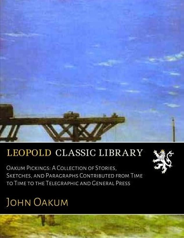 マインドフルコーデリア体操選手Oakum Pickings: A Collection of Stories, Sketches, and Paragraphs Contributed from Time to Time to the Telegraphic and General Press