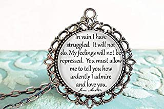 Pride and Prejudice - Jane Austen Quote Necklace - In vain I have struggled. My feelings will not - Jane Austen Gifts Print Quote - Book Necklace