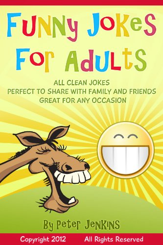 Funny Jokes For Adults All Clean Jokes Funny Jokes That Are