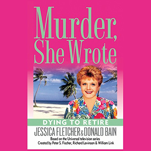 Murder, She Wrote: Dying to Retire audiobook cover art