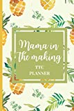 Mama In The Making TTC Planner: Trying To Conceive Fertility Journal, Fertility Planner For Ovulation Cycle Tracking For Conception