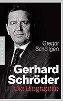 Gerhard Schroeder: Die Biographie