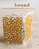Bound: 15 beautiful bookbinding projects (English Edition)