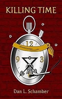 Killing Time by [Dan Schamber]