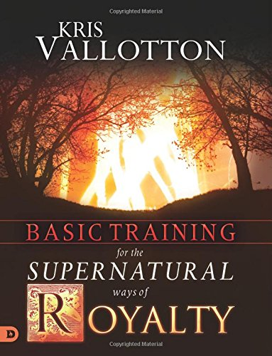 Compare Textbook Prices for Basic Training for the Supernatural Ways of Royalty  ISBN 9780768440201 by Vallotton, Kris