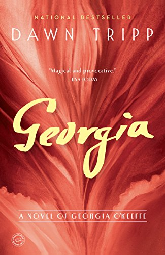 Georgia: A Novel of Georgia O'Keeffe by [Dawn Tripp]