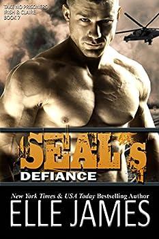 SEAL s Defiance  Take No Prisoners Book 7