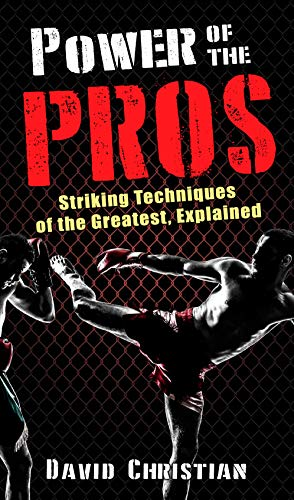 Power of the Pros: Striking Techniques of The Greatest, Explained (English Edition)