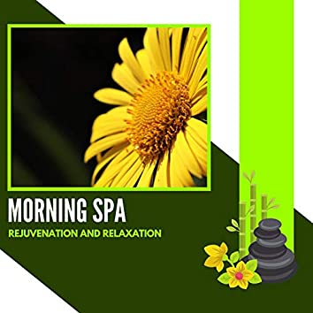 Morning Spa - Rejuvenation And Relaxation