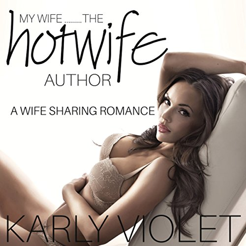 My Wife...The Hotwife Author audiobook cover art