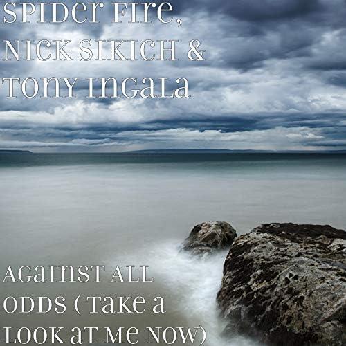 Spider Fire, Nick Sikich & Tony Ingala