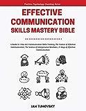 Effective Communication Skills Mastery Bible: 4 Books in 1 Boxset (Positive Psychology Coaching Series)