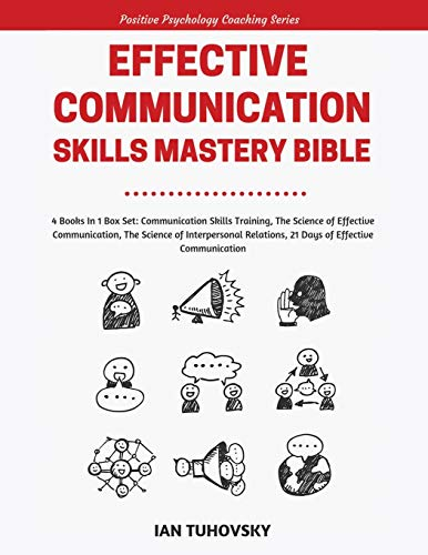 Compare Textbook Prices for Effective Communication Skills Mastery Bible: 4 Books in 1 Boxset Positive Psychology Coaching  ISBN 9798624317710 by Tuhovsky, Ian