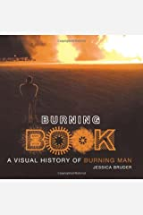 Burning Book: A Visual History of Burning Man Hardcover