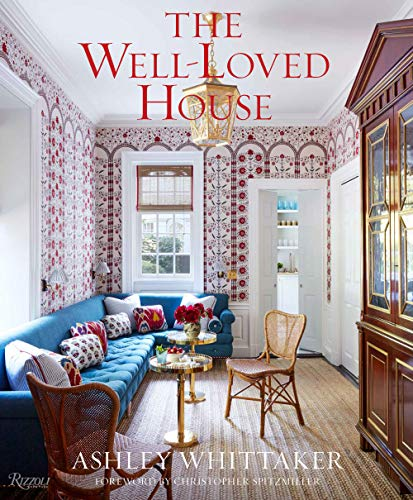 Compare Textbook Prices for The Well-Loved House: Creating Homes with Color, Comfort, and Drama  ISBN 9780847869527 by Whittaker, Ashley,Spitzmiller, Christopher