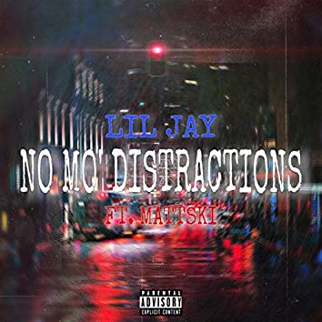 NO MO DISTRACTIONS