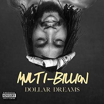 Multi-Billion Dollar Dreams