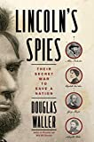 Image of Lincoln's Spies: Their Secret War to Save a Nation