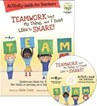 Teamwork Isn't My Thing, and I Don't Like to Share!: Activity Guide for Teachers (Best Me I Can Be!)