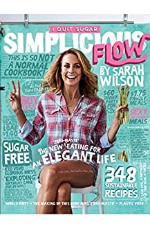 I Quit Sugar: Simplicious Flow by [Sarah Wilson]